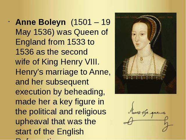 Anne Boleyn  (1501 – 19 May 1536) was Queen of England from 1533 to 1536 as t...
