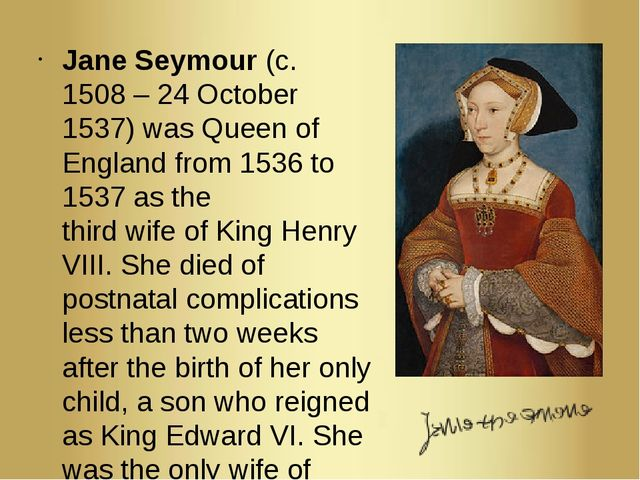 Jane Seymour (c. 1508 – 24 October 1537) was Queen of England from 1536 to 15...