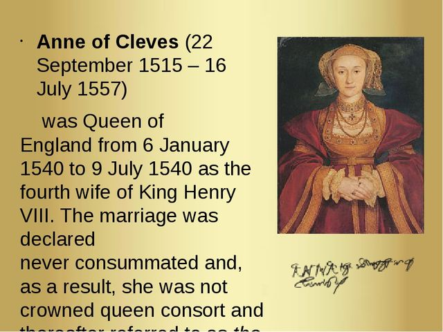 Anne of Cleves (22 September 1515 – 16 July 1557)  was Queen of England from...