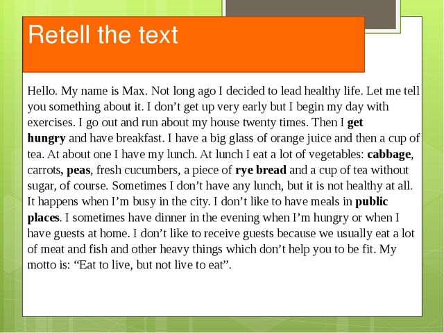 Retell the text Hello. My name is Max. Not long ago I decided to lead healthy...