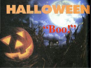 """Boo!"""