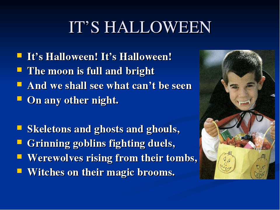 IT'S HALLOWEEN It's Halloween! It's Halloween! The moon is full and bright An...