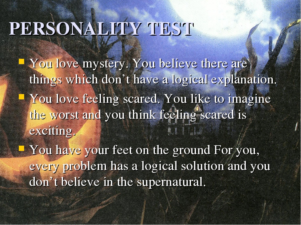 PERSONALITY TEST You love mystery. You believe there are things which don't h...