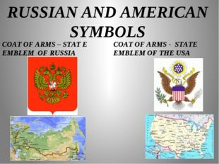 RUSSIAN AND AMERICAN SYMBOLS COAT OF ARMS – STAT E EMBLEM OF RUSSIA COAT OF A