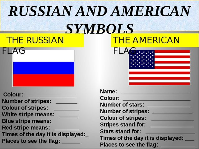 RUSSIAN AND AMERICAN SYMBOLS THE RUSSIAN FLAG THE AMERICAN FLAG Colour: _____...