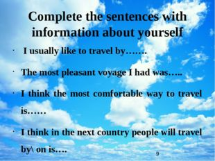 Complete the sentences with information about yourself I usually like to tra