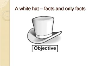 A white hat – facts and only facts