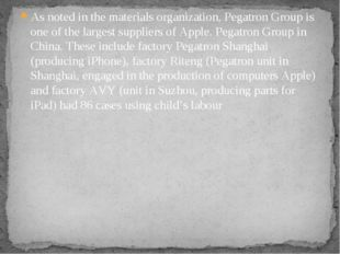 As noted in the materials organization, Pegatron Group is one of the largest