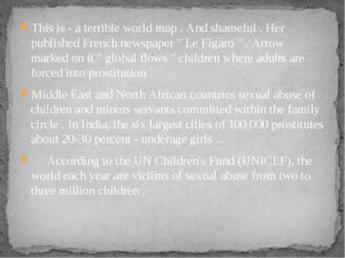 This is - a terrible world map . And shameful . Her published French newspape