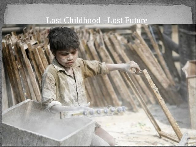 Lost Childhood –Lost Future