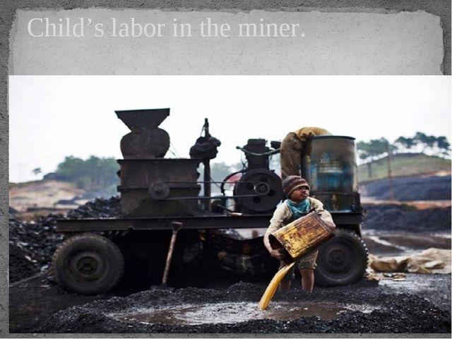 Child's labor in the miner.