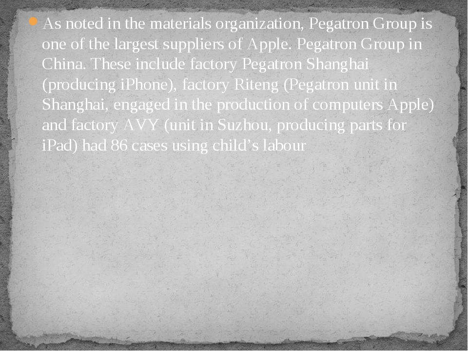 As noted in the materials organization, Pegatron Group is one of the largest...