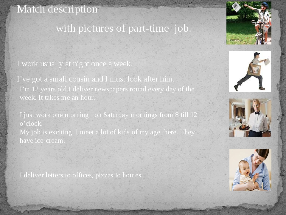 Match description with pictures of part-time job. I work usually at night onc...