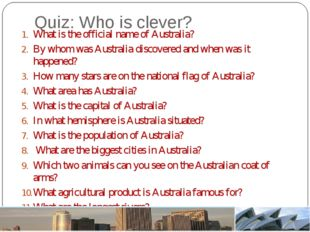 Quiz: Who is clever? What is the official name of Australia? By whom was Aust
