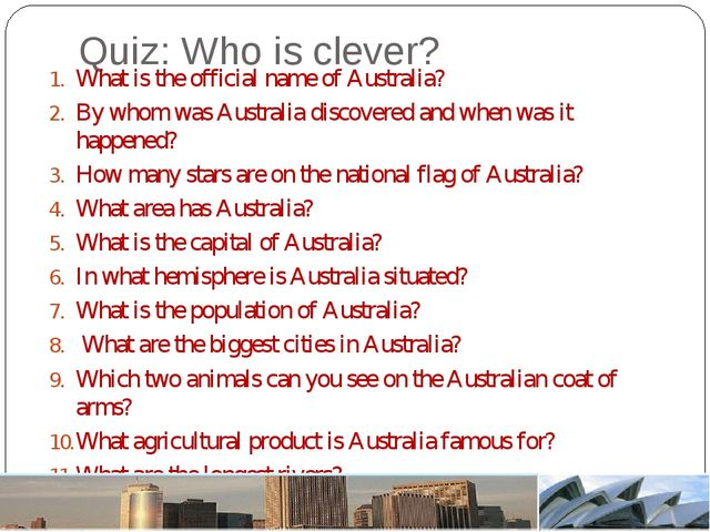 Quiz: Who is clever? What is the official name of Australia? By whom was Aust...