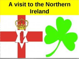 A visit to the Northern Ireland