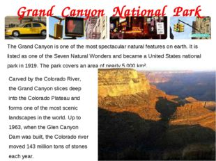 Grand Canyon National Park The Grand Canyon is one of the most spectacular na