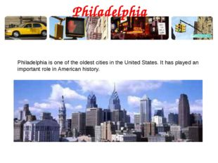 Philadelphia Philadelphia is one of the oldest cities in the United States. I