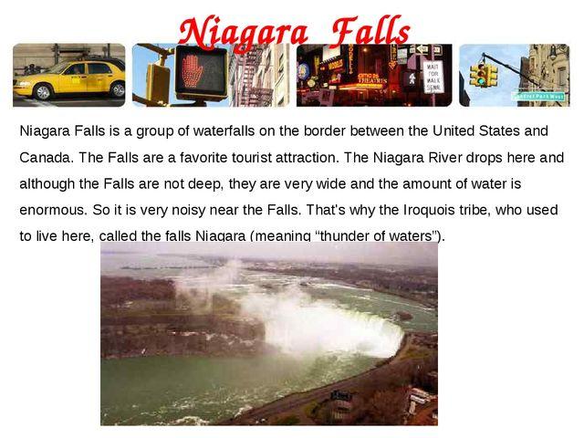 Niagara Falls Niagara Falls is a group of waterfalls on the border between th...