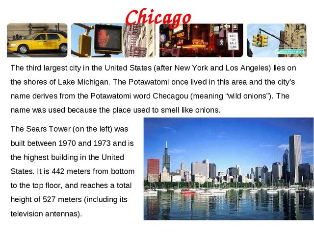 Chicago The third largest city in the United States (after New York and Los A...