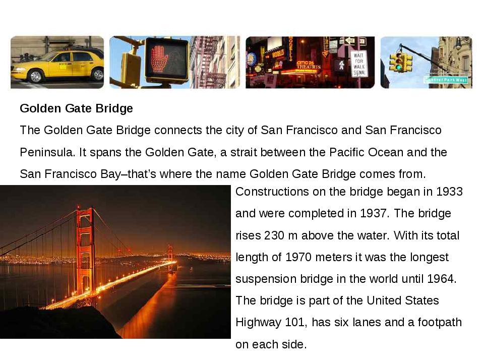 Golden Gate Bridge The Golden Gate Bridge connects the city of San Francisco...