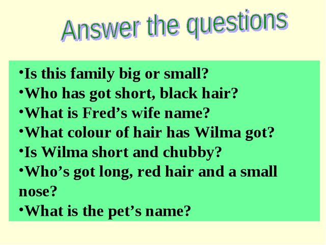 Is this family big or small? Who has got short, black hair? What is Fred's wi...