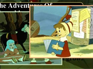 The Adventures Of Pinocchio On his way home Pinocchio met Fox Alice and Cat B