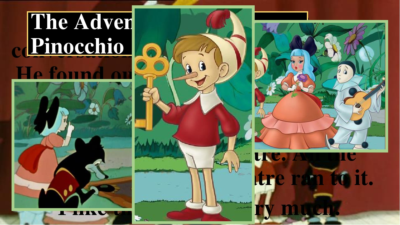 Pinocchio had overheard a conversation of Carabas and Duremar. He found out t...