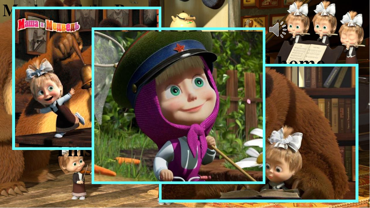 Masha and the Bear When the Bear returned home he saw a little girl there. Su...