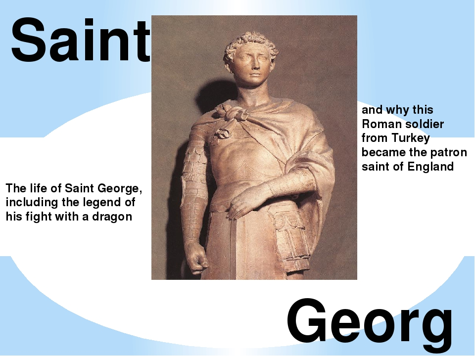 Saint George and why this Roman soldier from Turkey became the patron saint o...
