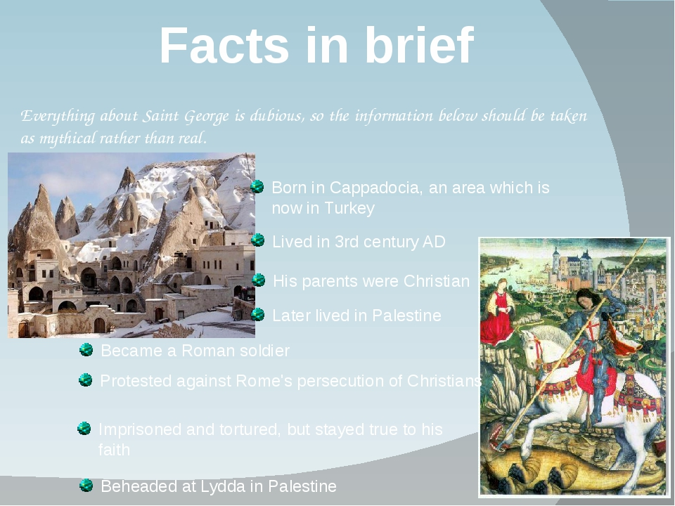 Facts in brief Everything about Saint George is dubious, so the information b...