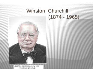 Winston Churchill (1874 - 1965)