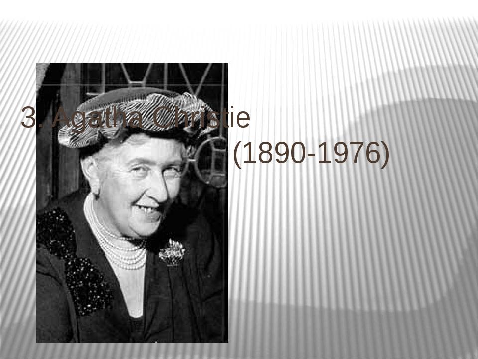 3. Agatha Christie (1890-1976)