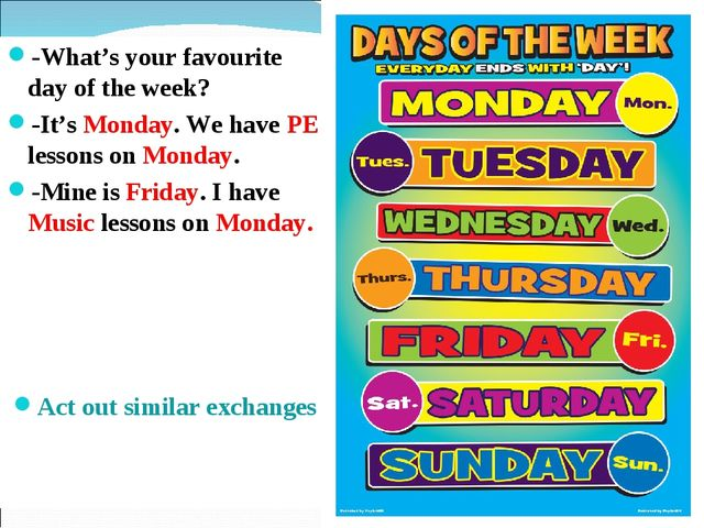 -What's your favourite day of the week? -It's Monday. We have PE lessons on M...