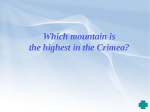 Which mountain is the highest in the Crimea?
