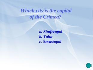 Which city is the capital of the Crimea? a. Simferopol b. Yalta c. Sevastopol