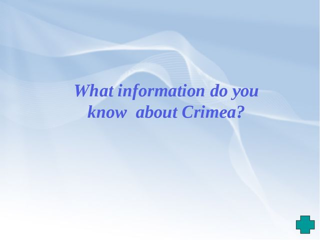 What information do you know about Crimea?