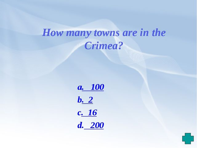 How many towns are in the Crimea? a. 100 b. 2 c. 16 d. 200