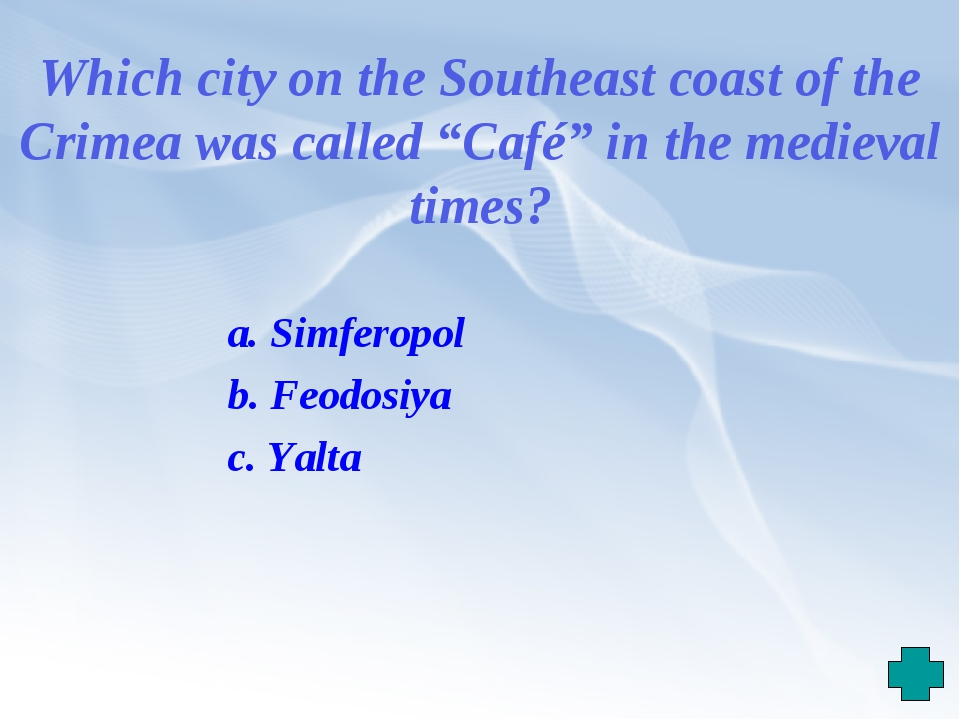 """Which city on the Southeast coast of the Crimea was called """"Café"""" in the medi..."""