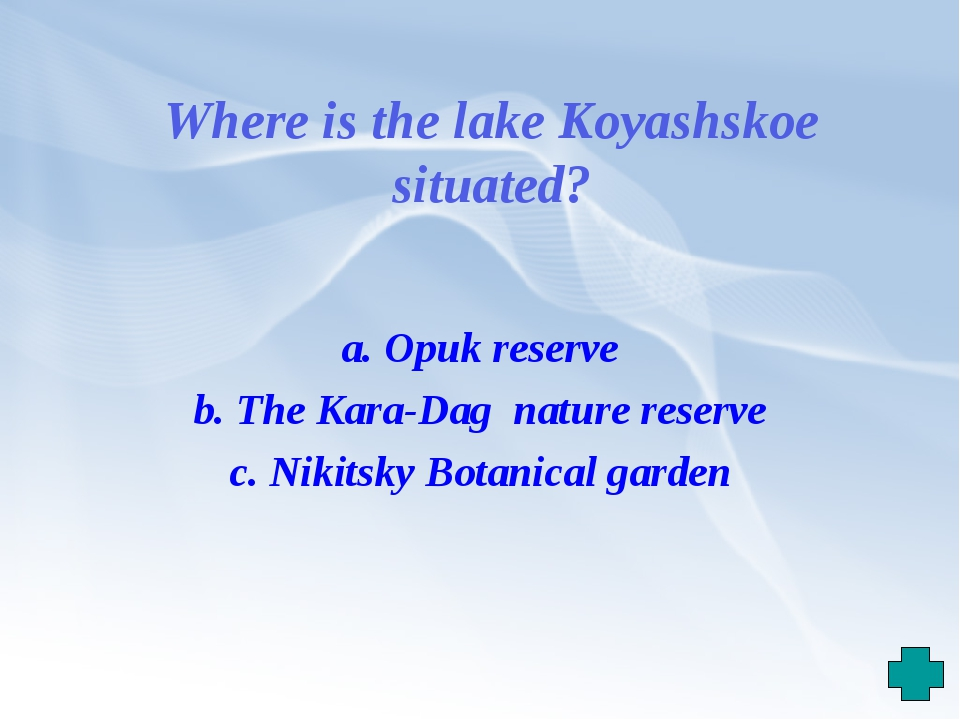 Where is the lake Koyashskoe situated? a. Opuk reserve b. The Kara-Dag nature...