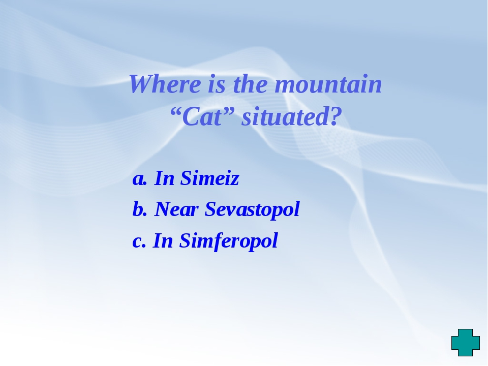 """Where is the mountain """"Cat"""" situated? a. In Simeiz b. Near Sevastopol c. In S..."""