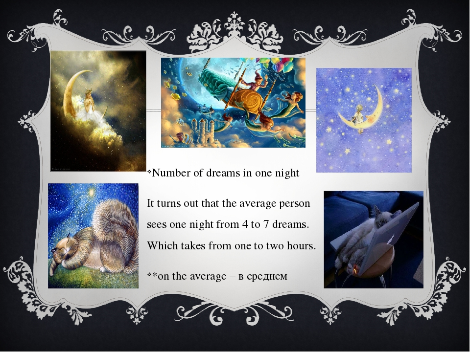 Number of dreams in one night It turns out that the average person sees one...