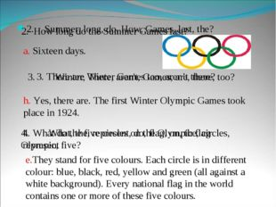 2.Summer, long, do, How, Games, last, the? a. Sixteen days. 2. How long do t