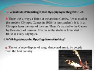 5.tradition, When, begin, did, the, Olympic, the, flame, of? g. There's a hu