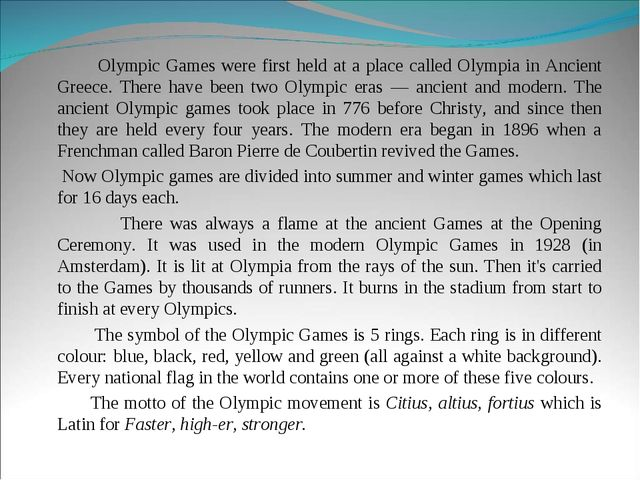 Olympic Games were first held at a place called Olympia in Ancient Greece. T...