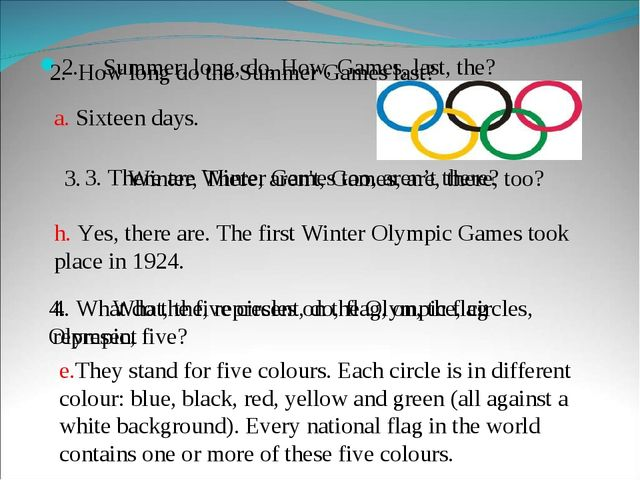 2.	Summer, long, do, How, Games, last, the? a. Sixteen days. 2. How long do t...