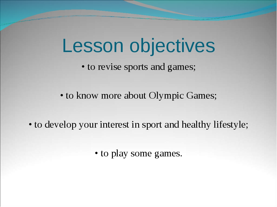 Lesson objectives • to revise sports and games; • to know more about Olympic...