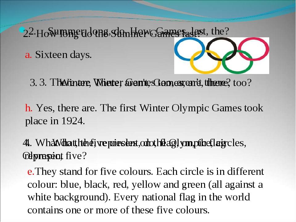2.Summer, long, do, How, Games, last, the? a. Sixteen days. 2. How long do t...