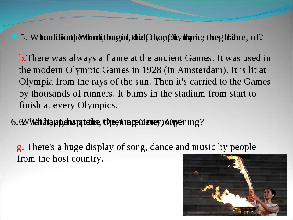 5.tradition, When, begin, did, the, Olympic, the, flame, of? g. There's a hu...
