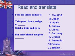 Read and translate Feed the kitten and go to _________ Take your chance and g